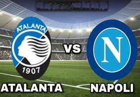 Saiba como assistir Atalanta x Napoli ao vivo