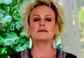Ana Maria Braga está curada do câncer