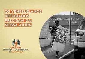 Órgãos e entidades lançam campanha para socorrer venezuelanos refugiados na Paraíba