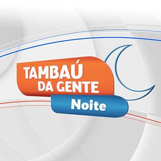 TAMBAÚ DA GENTE NOITE