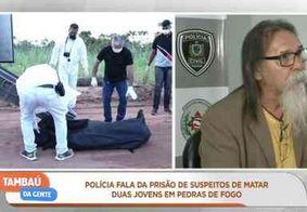 Ordem para matar mulheres em Pedras de Fogo partiu de presidiários, diz delegado